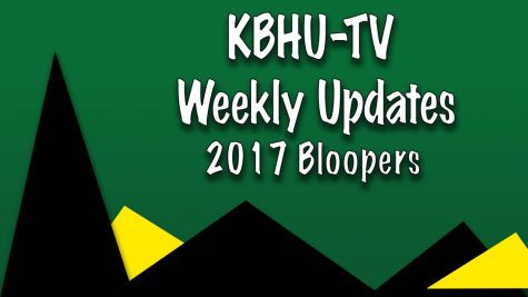 KBHU-TV Weekly Updates Bloopers - Spring 2017